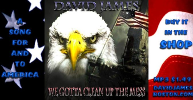 WE GOTTO CLEAN UP THE MESS A SONG BY DAVID JAMES IN BOSTON COUNTRY AND WESTERN